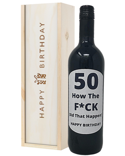 50 How Did That Happen Red Wine Birthday Gift