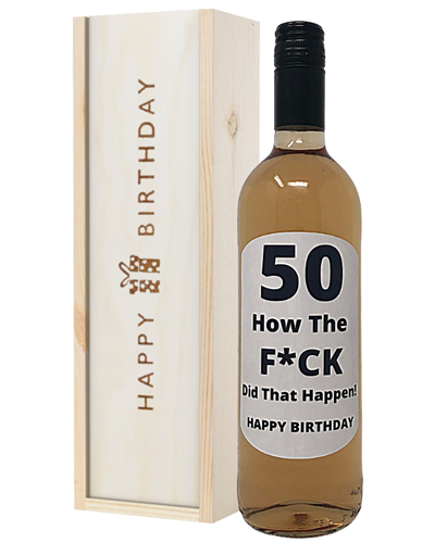 50 How Did That Happen Rose Wine Birthday Gift