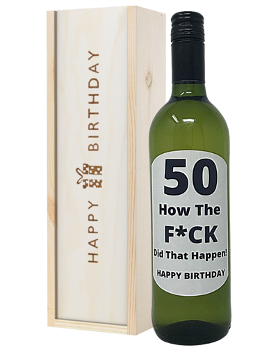 50 How Did That Happen White Wine Birthday Gift